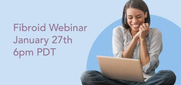 Fibroids Webinar January 27th