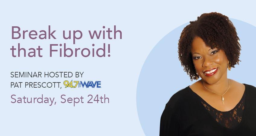 Fibroid Seminar September 24th